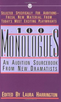 100 Monologues: An Audition Sourcebook from New Dramatists - Laura Harrington, Various