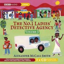 The No.1 Ladies' Detective Agency (BBC Radio Collection, Vol. 3) - Alexander McCall Smith