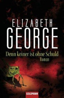 Denn keiner ist ohne Schuld - Elizabeth George