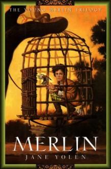 Merlin: The Young Merlin Trilogy, Book Three - Jane Yolen