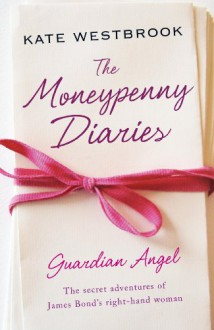 The Moneypenny Diaries: Guardian Angel - Kate Westbrook