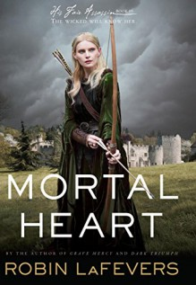 Mortal Heart (His Fair Assassin Trilogy Book 3) - Robin LaFevers