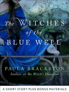 The Witches of the Blue Well: Thoughts on Writing The Winter Witch - Paula Brackston
