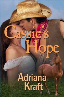 Cassie's Hope - Adriana Kraft, Judy Bullard