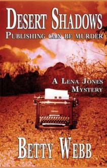 Desert Shadows (A Lena Jones Mystery #3) - Betty Webb