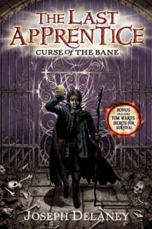 The Last Apprentice: Curse of the Bane (Book 2) - Joseph Delaney