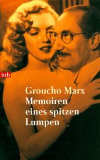Memoiren eines spitzen Lumpen - Groucho Marx,Sven Böttcher