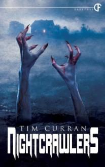 Nightcrawlers - Tim Curran
