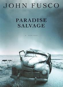 Paradise Salvage - John Fusco, Brian Emerson