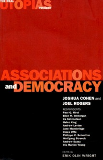 Associations and Democracy: The Real Utopias Project, Vol. 1 - Joel Rogers, Paul Q. Hirst