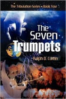 The Seven Trumpets - Ralph D. Curtin