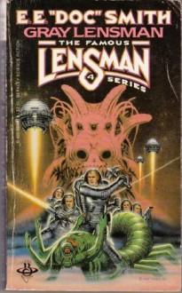 """Gray Lensman - E.E. """"Doc"""" Smith"""