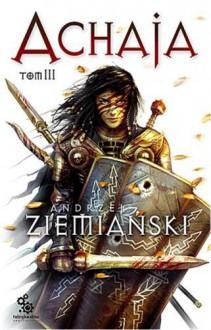 Achaja Tom 3 (Polska wersja jezykowa) - Andrzej Ziemianski