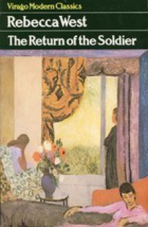 The Return of the Soldier (Virago Modern Classics) - Rebecca West