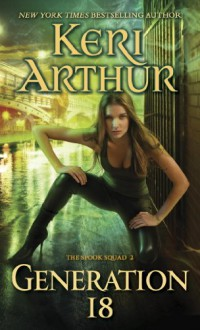 Generation 18: The Spook Squad 2 - Keri Arthur