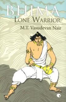 Bhima Lone Warrior - M.T. Vasudevan Nair, Gita Krishnankutty
