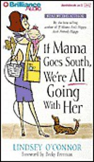 If Mama Goes South, We're All Going with Her - Lindsey O'Connor, Becky Freeman