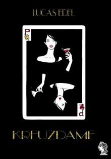 Kreuzdame (Prequel zur Suspense-Serie: Pochette) - Lucas Edel
