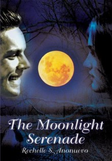 The Moonlight Serenade - Rechelle Anonuevo