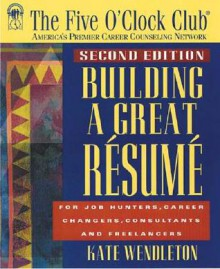 Building a Great Resume - Kate Wendleton