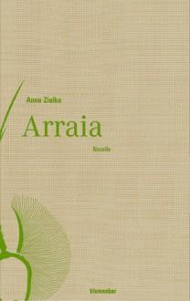 Arraia: Novelle - Anne Zielke
