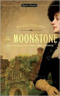 The Moonstone - Wilkie Collins, Alev Lytle Croutier, Lillian Nayder