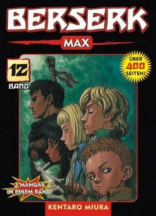 Berserk Max: Bd 12 - Kentaro Miura