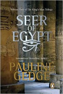 Seer of Egypt: Volume Two of The King's Man Trilogy - Pauline Gedge