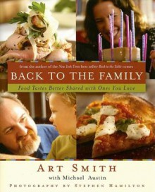Back to the Family: Food Tastes Better Shared with the Ones You Love - Art Smith
