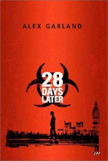 28 Days Later - Alex Garland