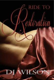 Ride To Restoration ( Ride Series, #2) - D.J. Wilson