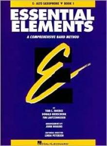 Essential Elements Book 1 - Eb Alto Saxophone - Rhodes Biers, Tim Lautzenheiser, Donald Bierschenk