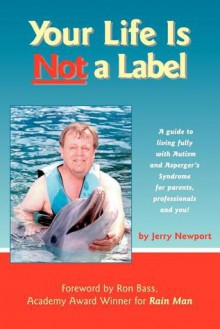 Your Life is Not a Label - Jerry Newport, Ron Bass