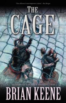The Cage - Brian Keene, Keith Minnion, Alan M. Clarke