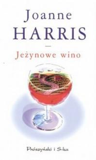 Jeżynowe wino - Joanne Harris