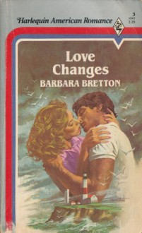 Love Changes - Barbara Bretton