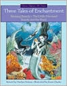 Three Tales of Enchantment - Marilyn Helmer, Kasia Charko
