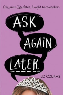 Ask Again Later - Liz Czukas