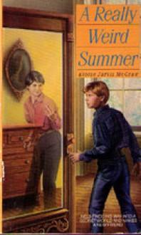 A Really Weird Summer - Eloise Jarvis McGraw