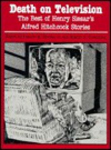 Death on Television: The Best of Henry Slesar's Alfred Hitchcock Stories - Henry Slesar, Francis M. Nevins, Martin H. Greenberg