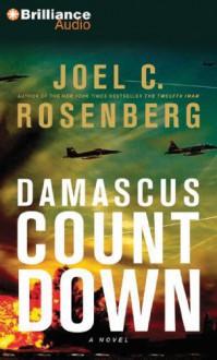 Damascus Countdown - Joel C. Rosenberg, Christopher Lane