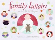 Family Lullaby - Jody Fickes Shapiro, Cathie Felstead