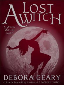 A Lost Witch (A Modern Witch, #7) - Debora Geary