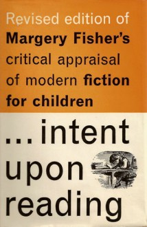 Intent Upon Reading - Margery Fisher