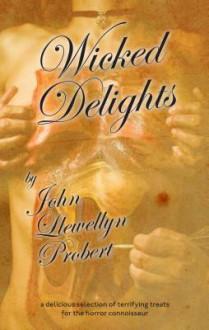 Wicked Delights - John Llewellyn Probert
