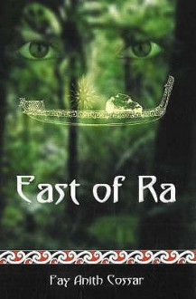 East Of Ra - Fay Anith Cossar