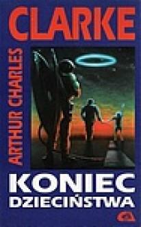 Koniec dzieciństwa - Arthur C. Clarke