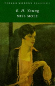 Miss Mole - E.H. Young