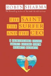 The Saint, Surfer, and CEO - Robin S. Sharma