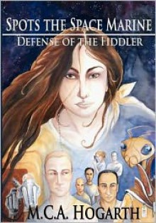 Spots the Space Marine: Defense of the Fiddler - M.C.A. Hogarth
